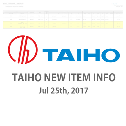 TAIHO NEW ITEM INFO Jul.25.2017
